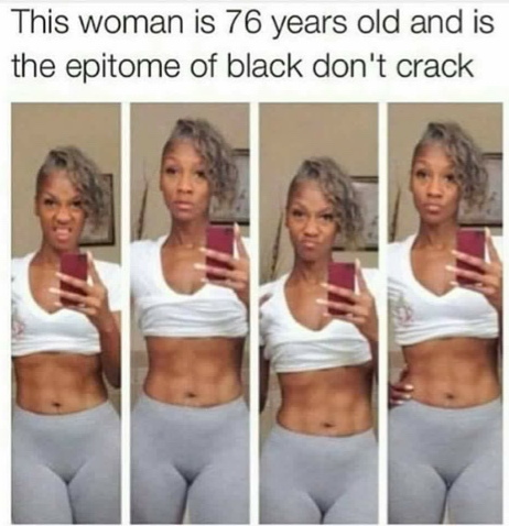 Black don't crack - iFindViral.com